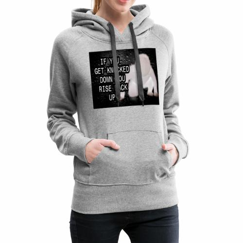 If you get Knocked down Quote - Women's Premium Hoodie