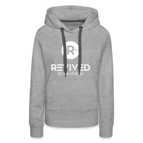 Revived Be the change - Women's Premium Hoodie