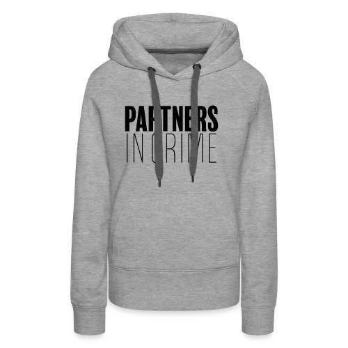 Partenaires du crime - Sweat-shirt à capuche Premium pour femmes