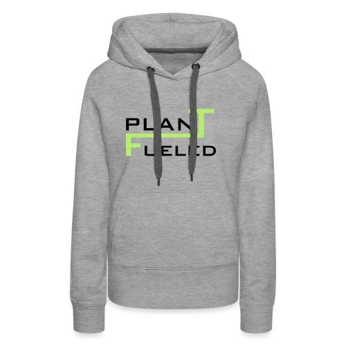 PLANT FUELED - Frauen Premium Hoodie