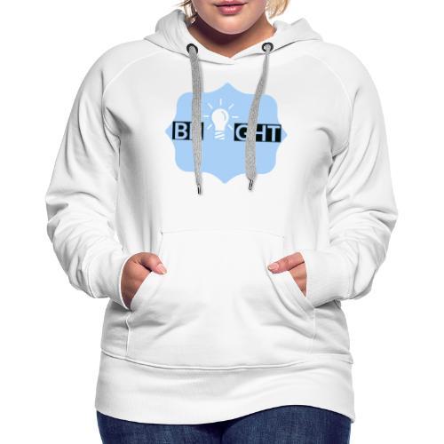Bright - Women's Premium Hoodie