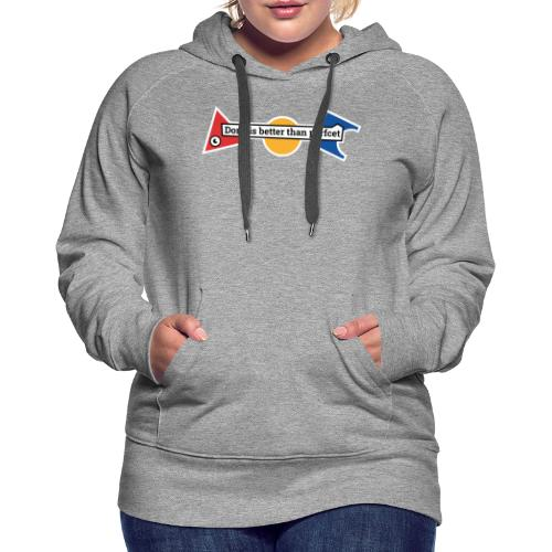 Kleidung Done is better than perfcet - Frauen Premium Hoodie