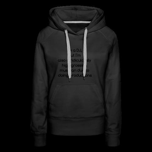 IM A DJ! - Vrouwen Premium hoodie
