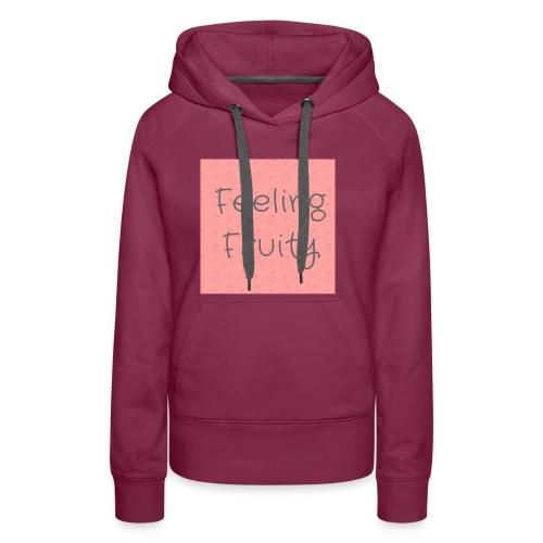feeling fruity slogan top - Women's Premium Hoodie