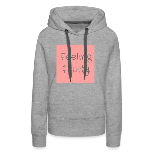 feeling fruity slogan top - Women's Premium Hoodie