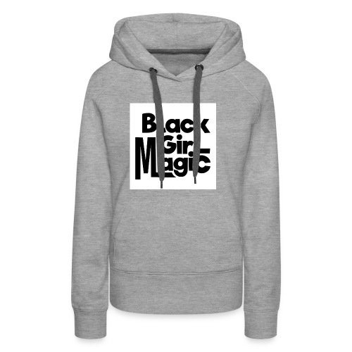 Black Girl Magic 2 Black Text - Women's Premium Hoodie