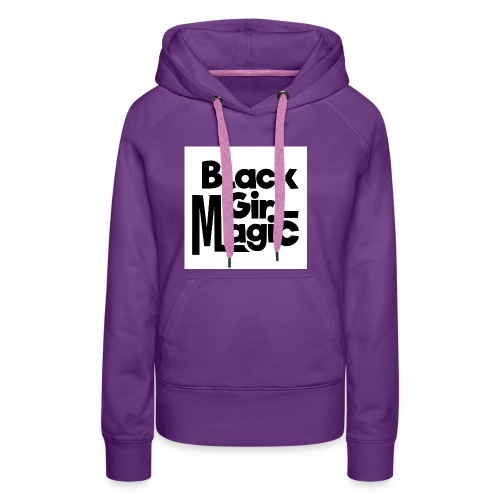 Black Girl Magic 2 Black Text - Women's Premium Hoodie