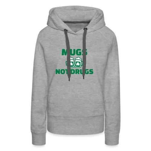 MUGS NOT DRUGS - Sweat-shirt à capuche Premium pour femmes