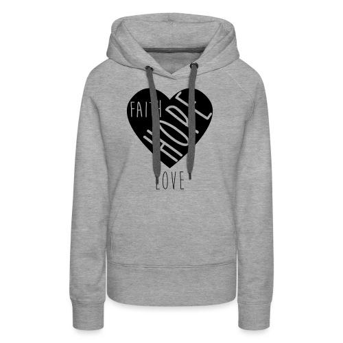 Faith Hope Love - Heart - Frauen Premium Hoodie