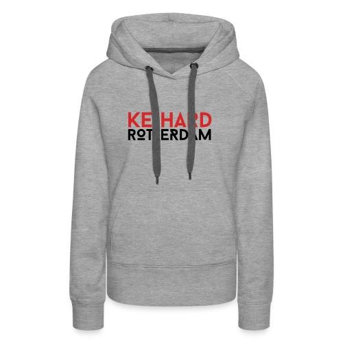 Keihard Rotterdam - Vrouwen Premium hoodie
