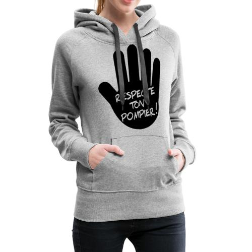 respect_ton_pompier - Sweat-shirt à capuche Premium pour femmes