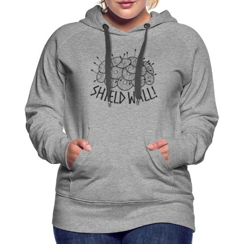 SHIELD WALL! - Women's Premium Hoodie