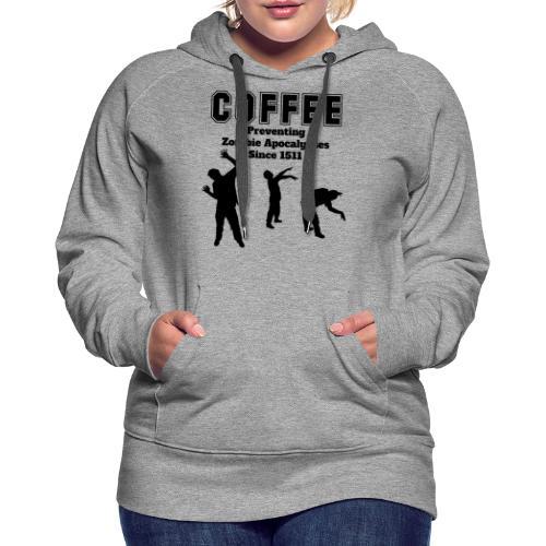 coffee apocalypse - Frauen Premium Hoodie