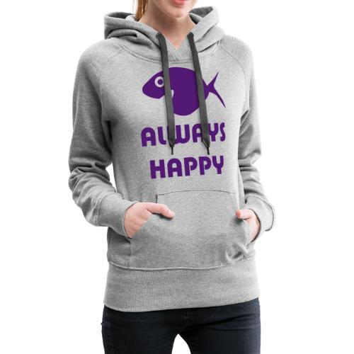 always_happy_fish - Vrouwen Premium hoodie