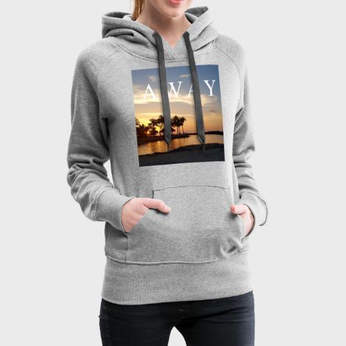 Away - Frauen Premium Hoodie