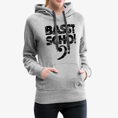 BASST SCHO! Bass Bassschlüssel Bassisten - Frauen Premium Hoodie