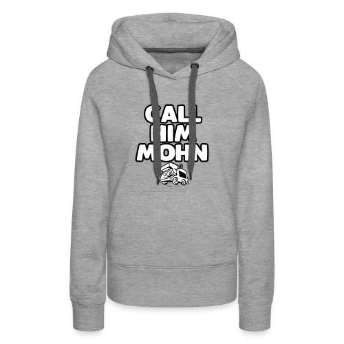 CallHimMohn - Frauen Premium Hoodie