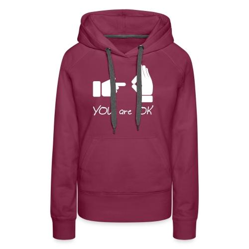 Tu vas bien (sexe, drôle) - Sweat-shirt à capuche Premium pour femmes