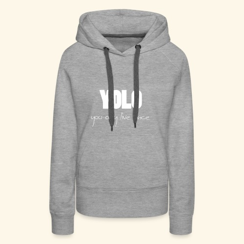 YOLO - white -1 - Frauen Premium Hoodie