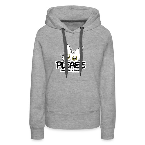 Please Don't Talk To Me - Women's Premium Hoodie
