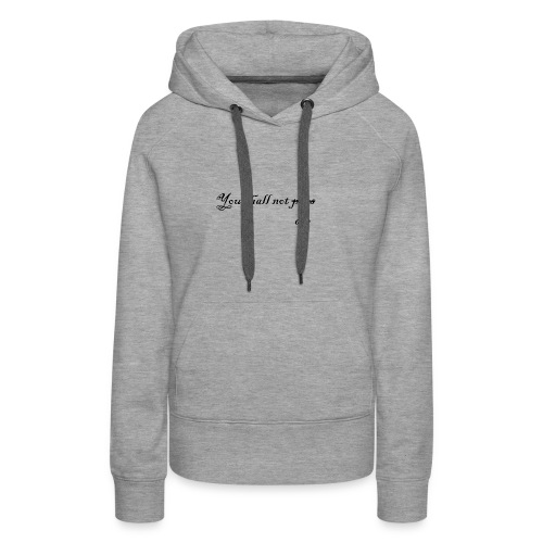 You shall not die - Sweat-shirt à capuche Premium pour femmes