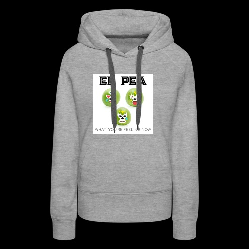 EL Pea - What You re Feeling Now - Women's Premium Hoodie