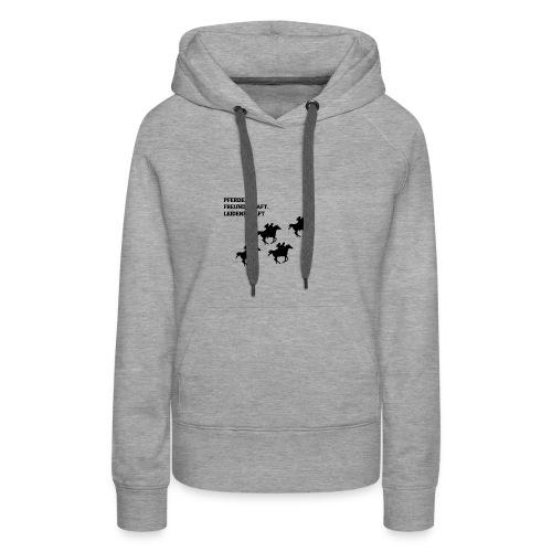Pferde, Freundschaft & Leidenschaft T-Shirt - Frauen Premium Hoodie