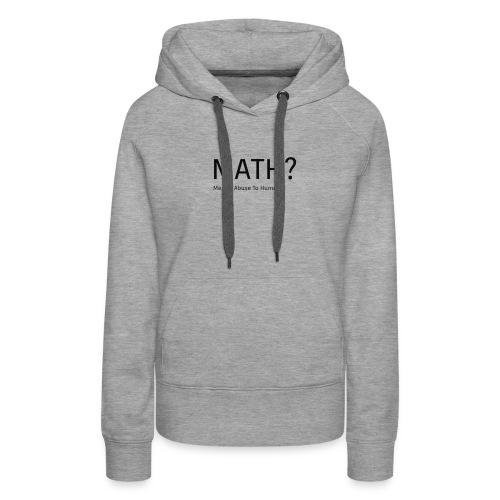 Math? - Women's Premium Hoodie