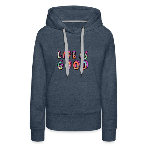 LifeIsGood - Women's Premium Hoodie
