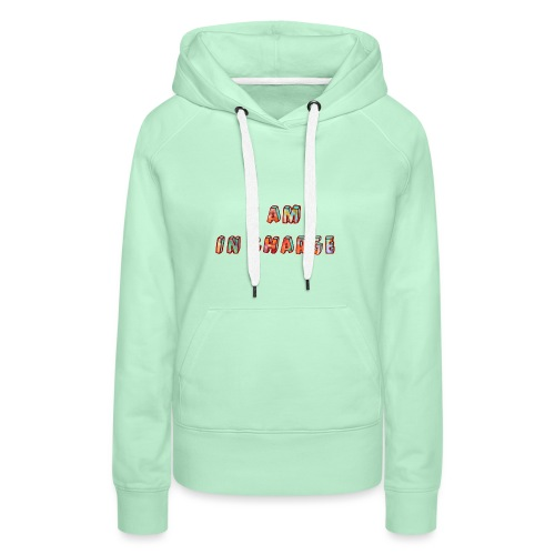 I am in Charge - Women's Premium Hoodie