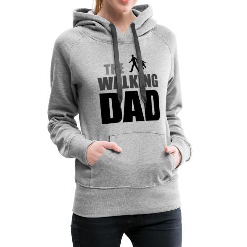 the walking dad auf dem Weg in die lustige Bar - Frauen Premium Hoodie