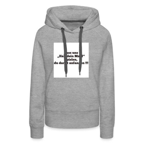 Spruch - Frauen Premium Hoodie