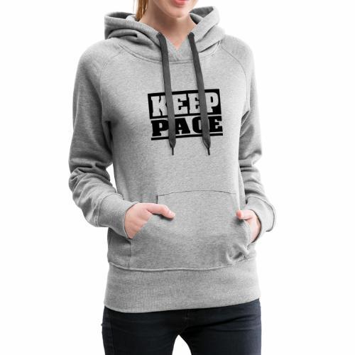 KEEP PACE Spruch, Schritt halten, schlicht, cool - Frauen Premium Hoodie