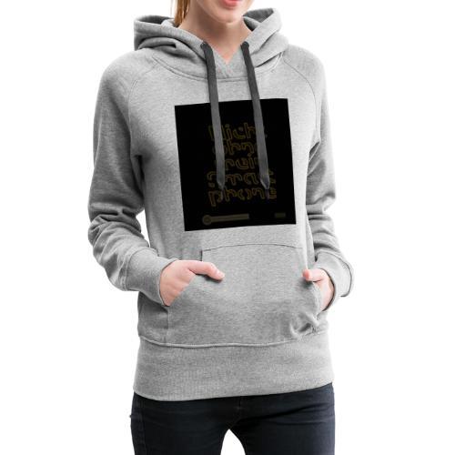 Design Nicht ohne mein Smartphone gold 4x4 - Frauen Premium Hoodie