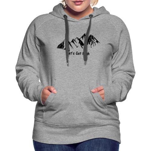Let's get hight (in the mountains) - Dunkel - Frauen Premium Hoodie