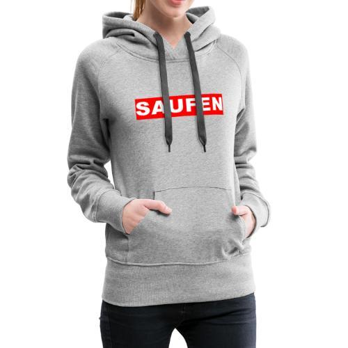 SAUFEN - Frauen Premium Hoodie