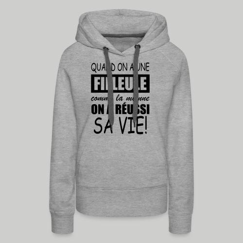 quand on a une filleule comme la mienne - Sweat-shirt à capuche Premium pour femmes