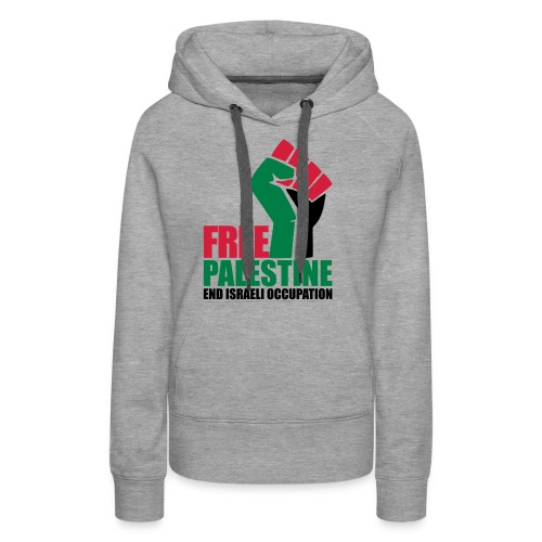 Free Palestine End Israeli Occupation - Women's Premium Hoodie