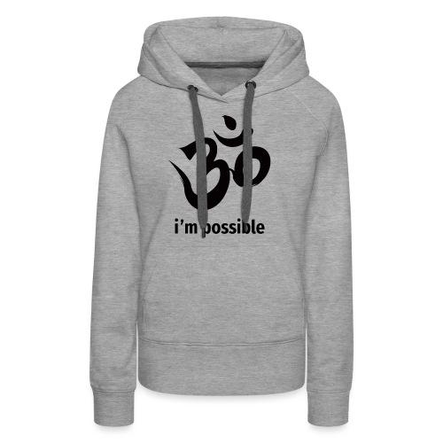 i'm possible m. Om Symbol - Frauen Premium Hoodie