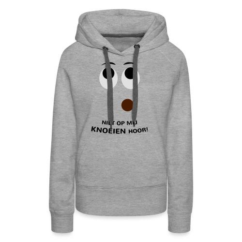 Grappige Rompertjes: Niet op mij knoeien hoor - Vrouwen Premium hoodie