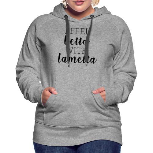 I feel betta with Lametta - Frauen Premium Hoodie