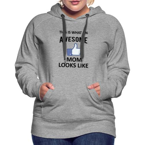 Awesome Mom - Frauen Premium Hoodie