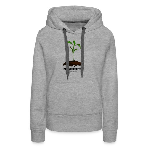 Made by plants - Women's Premium Hoodie