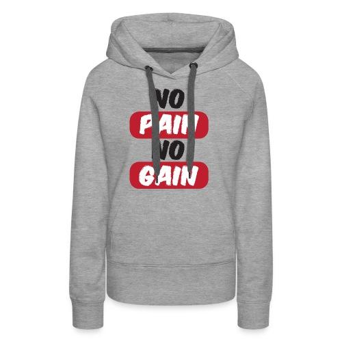 no pain no gain t shirt design fitness - Felpa con cappuccio premium da donna