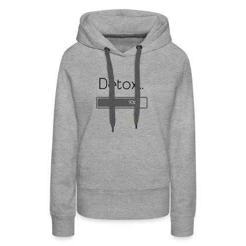 Detox... - Sweat-shirt à capuche Premium pour femmes