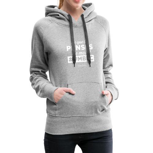 Ce que tu penses de moi? Blanc - Sweat-shirt à capuche Premium pour femmes