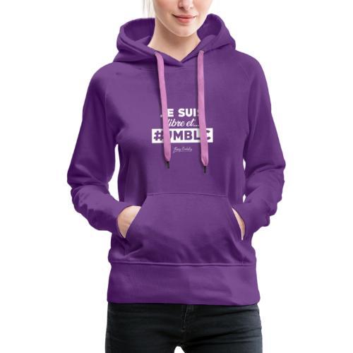 Je suis libre et ... - Sweat-shirt à capuche Premium pour femmes