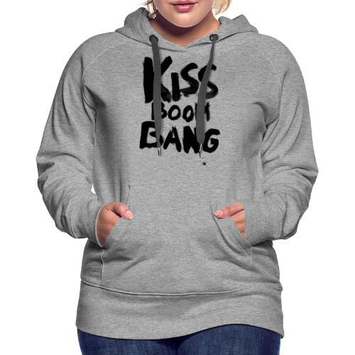 Kiss Boom Bang - Frauen Premium Hoodie