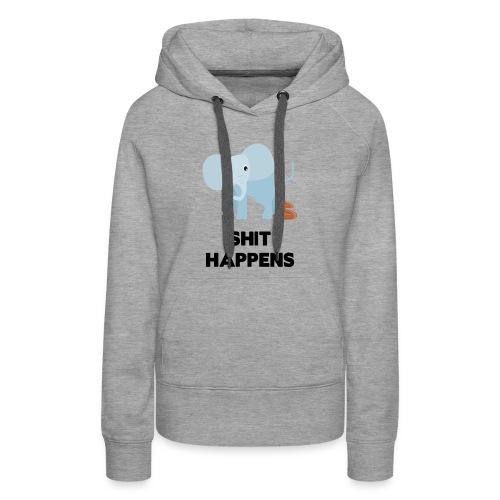 olifant met drol shit happens poep schaamte - Vrouwen Premium hoodie