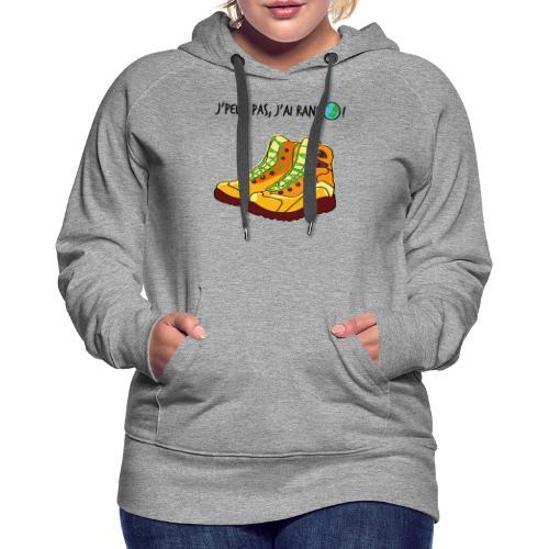 J'peux pas, j'ai rando ! - Sweat-shirt à capuche Premium pour femmes